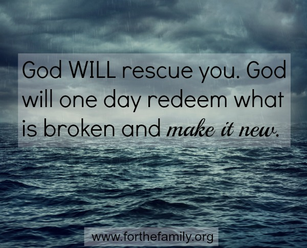 Looking Beyond the pain: God WILL rescue you!