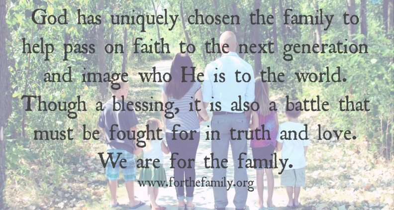 A Website for the family. We are for the family  ~ www.forthefamily.org
