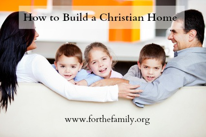 How to Build a Christian Home