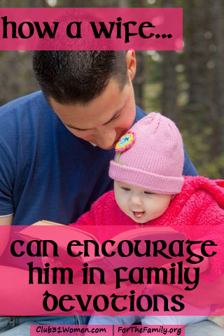 How Can a Wife Encourage Husband in Family Devotions?