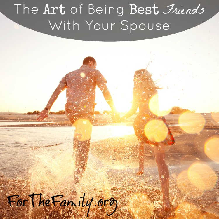 The Art of Being Best Friends With Your Spouse