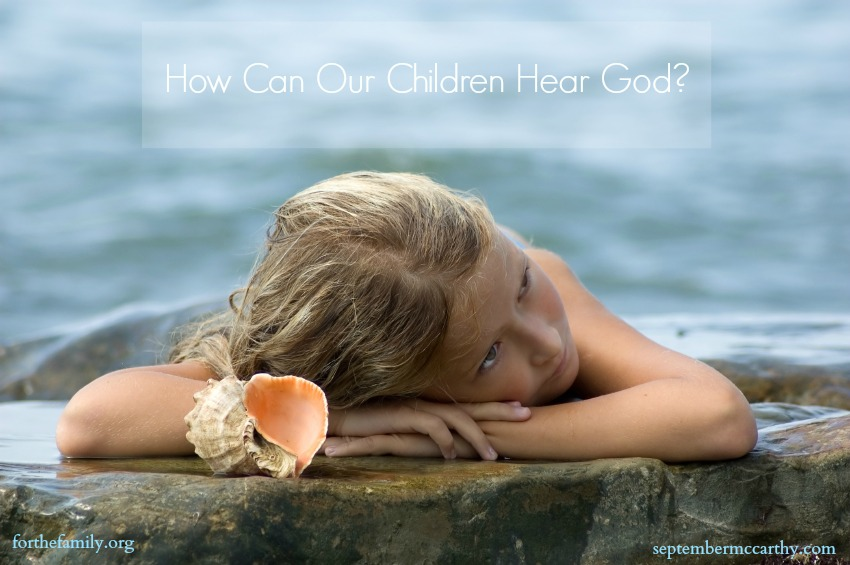 How Can Our Children Hear God?