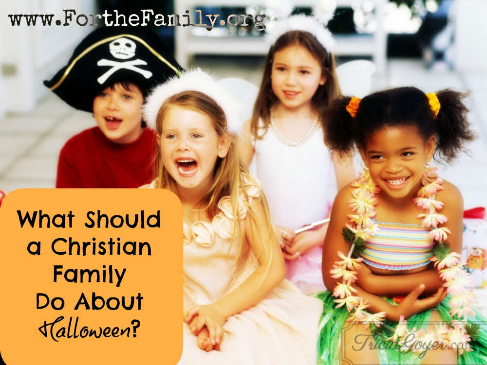 What Should A Christian Family Do About Halloween?