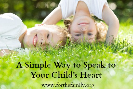 Simple Way to speak to your child's heart!