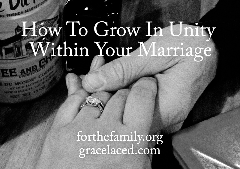 How To Grow In Unity Within Your Marriage