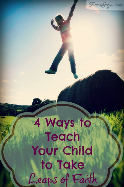 Ways to Teach Your Child to Take Leaps of Faith