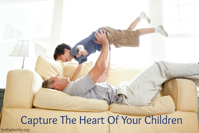 Capture The Heart Of Your Children
