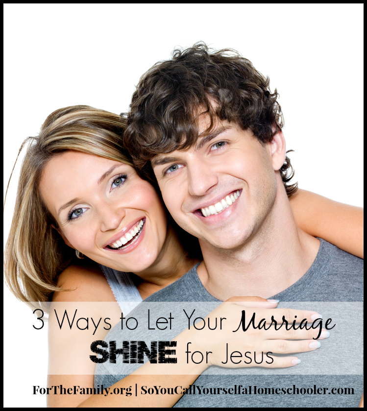 3 ways to let your marriage shine for Jesus