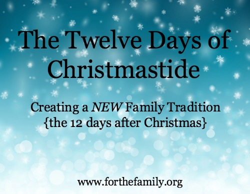 Tis the Days After Christmas: Making the Most of Christmastide