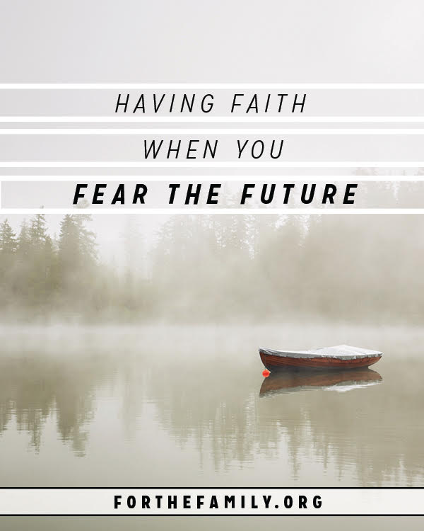 Having Faith When You Fear the Future