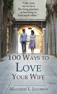 100 Ways to Love Your Wife ebook