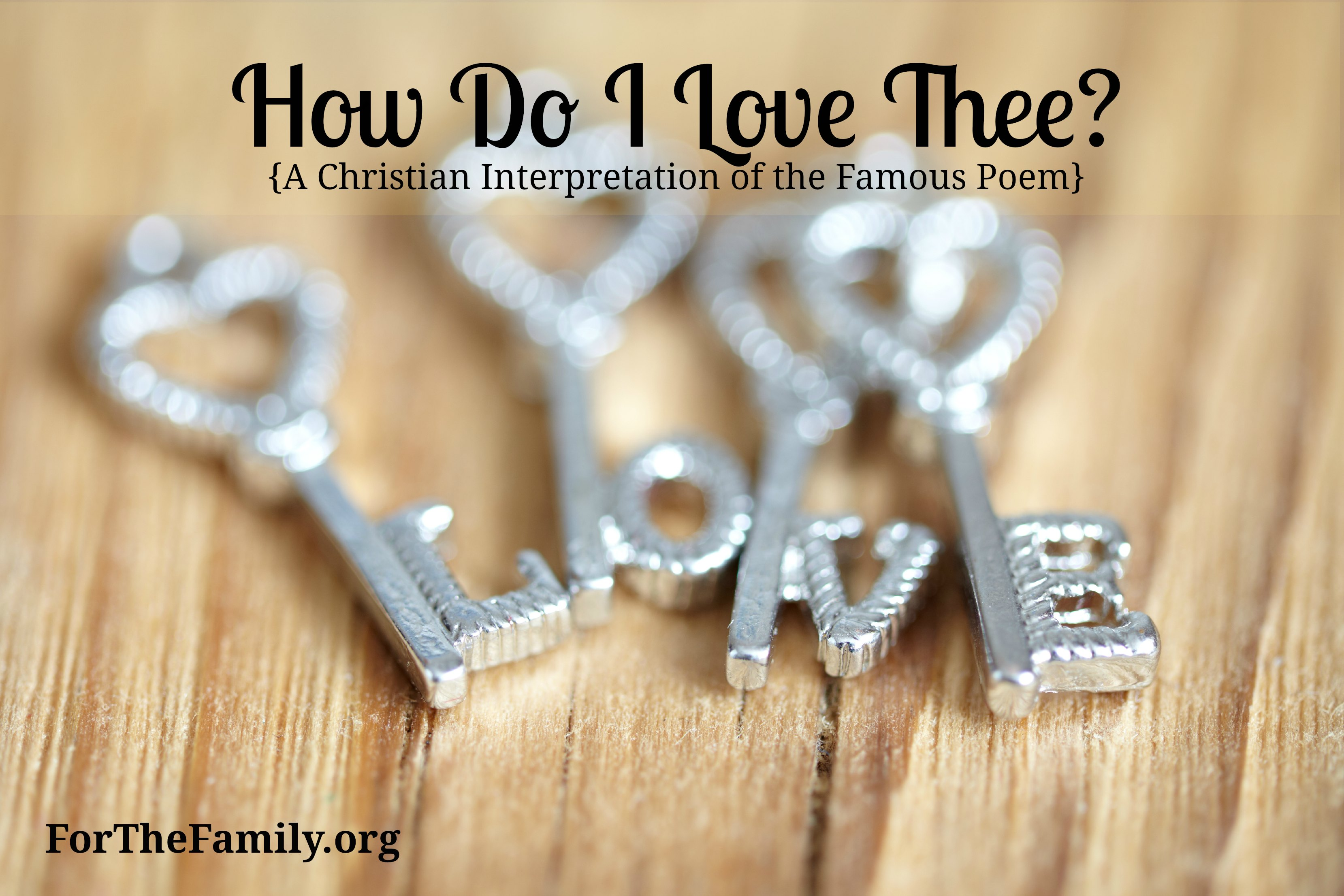 How Do I Love Thee? {A Christian Interpretation of the