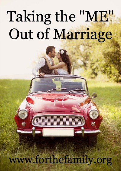 "Taking the ""ME"" Out of Marriage"