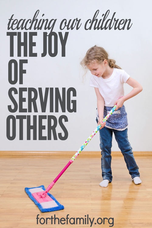 Teaching Our Children the Joy of Serving Others - for the family