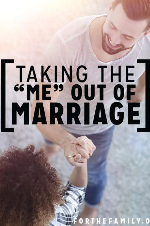 """Taking the """"ME"""" Out of Marriage"""
