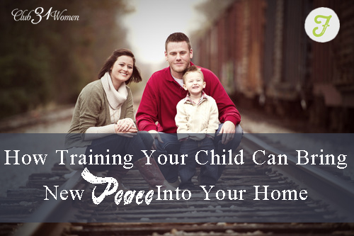 How Training Your Child Can Bring New Peace into Your Home