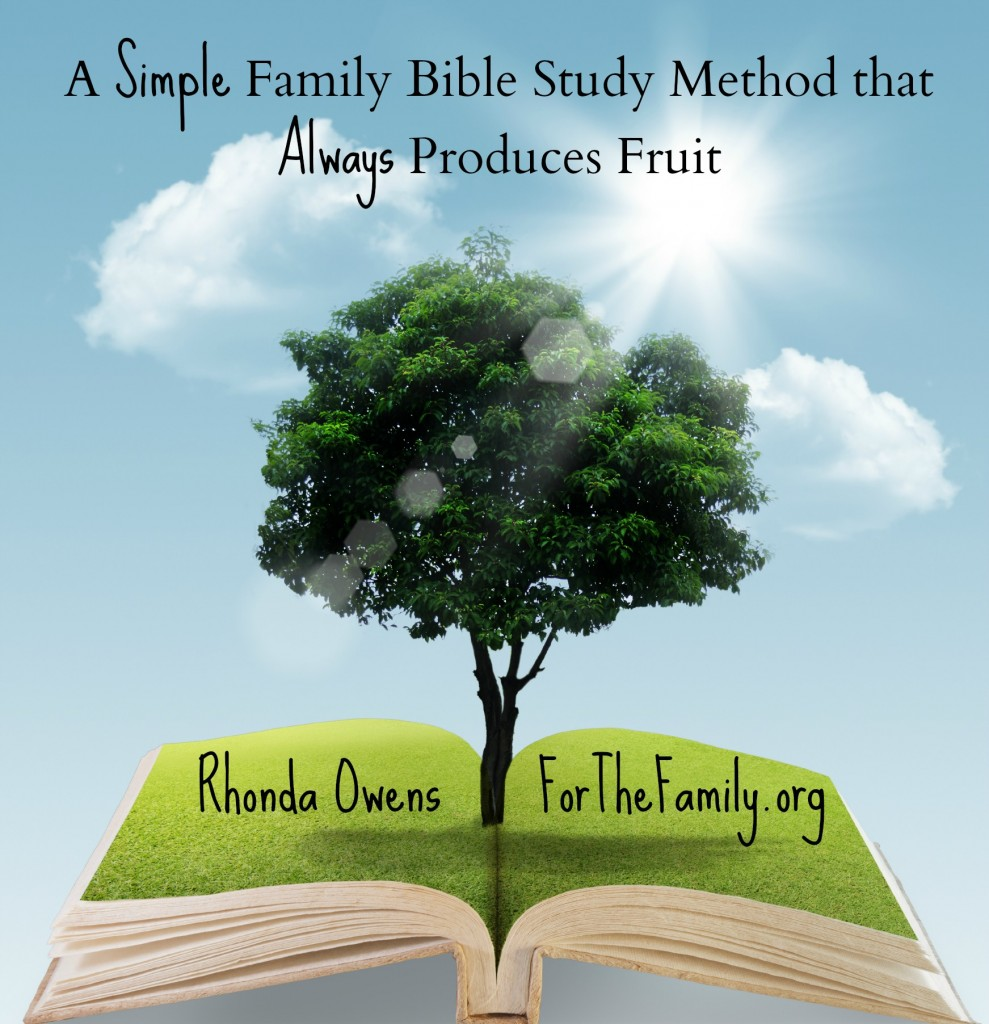 simple family bible study method that always produces fruit