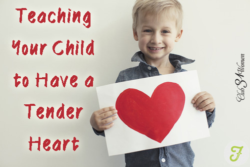 Teaching Your Child to Have a Tender Heart