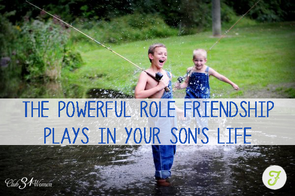 The Powerful Role Friendship Plays in Your Son's Life