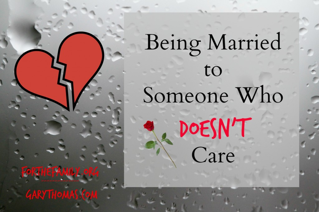 Being Married To Someone Who Doesn't Care
