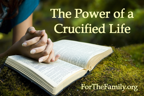 The Power of a Crucified Life