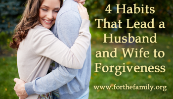 4 Habits that Lead to Forgiveness