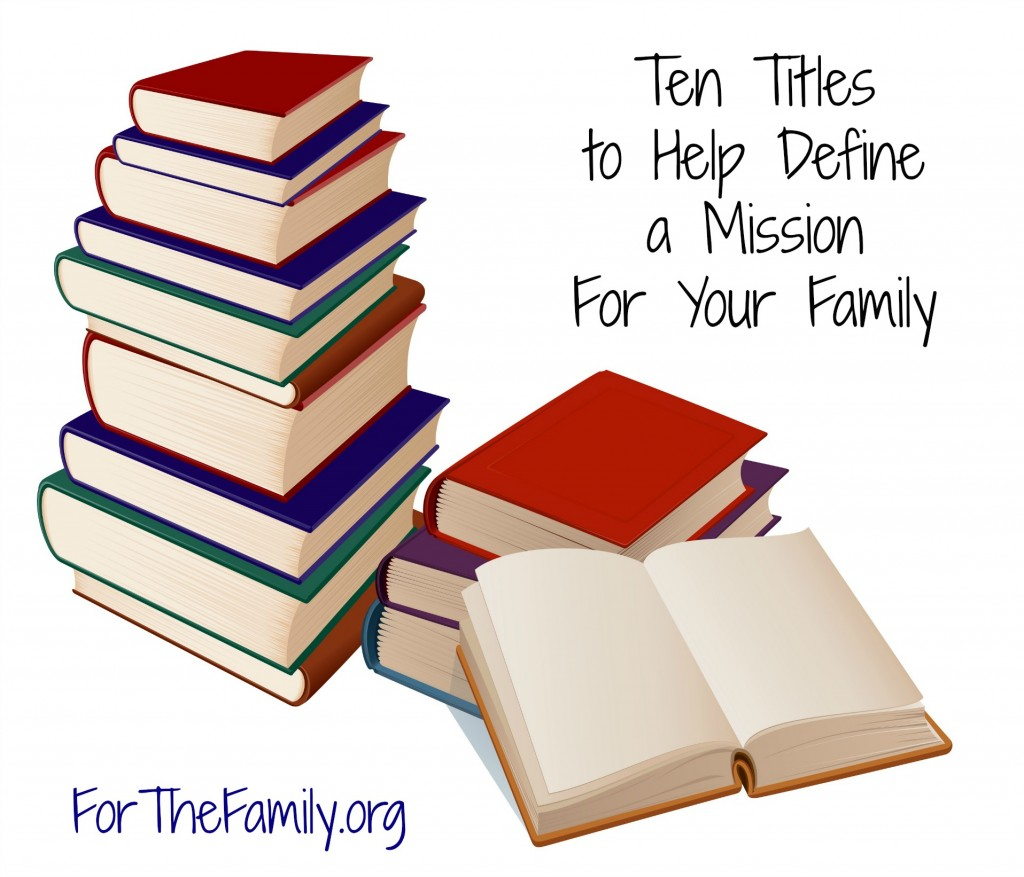 Ten Titles to Help Define a Mission for Your Family