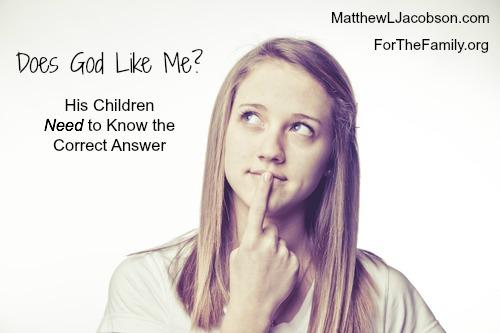 Does God Like Me?