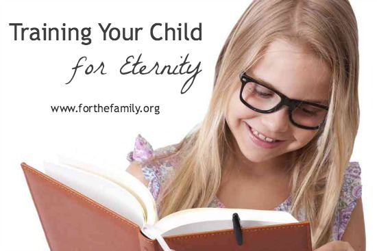 Training Your Child for Eternity