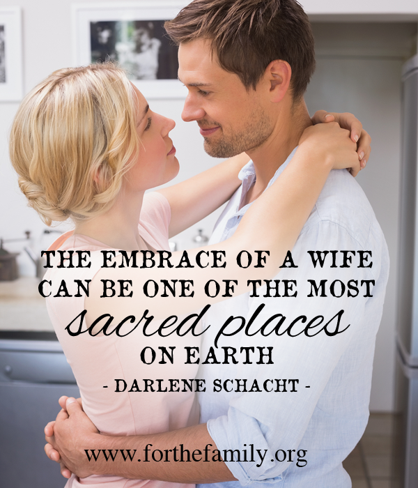 The Embrace of a Wife is Sacred
