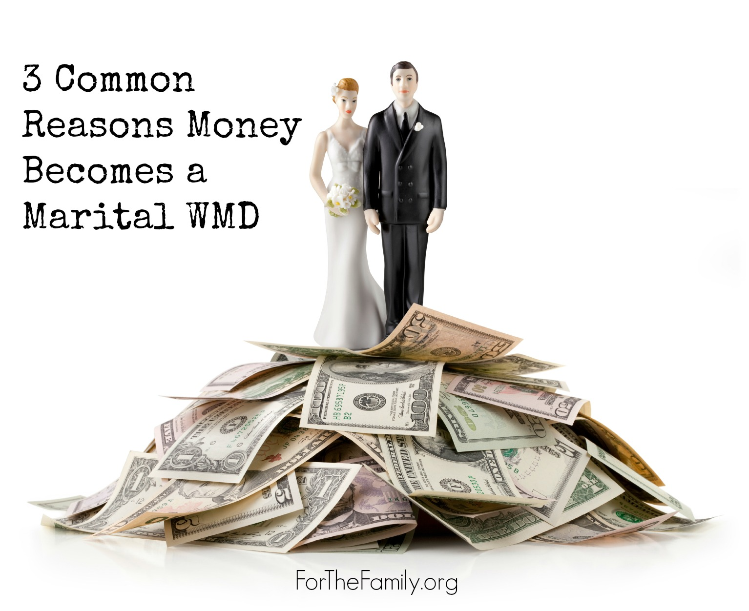 3 Common Reasons Money Becomes a Marital WMD