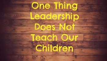 Leadership Does Not Teach