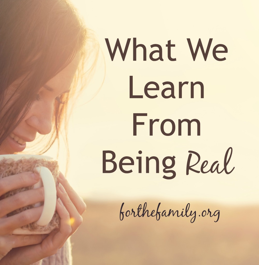 What We Learn From Being Real