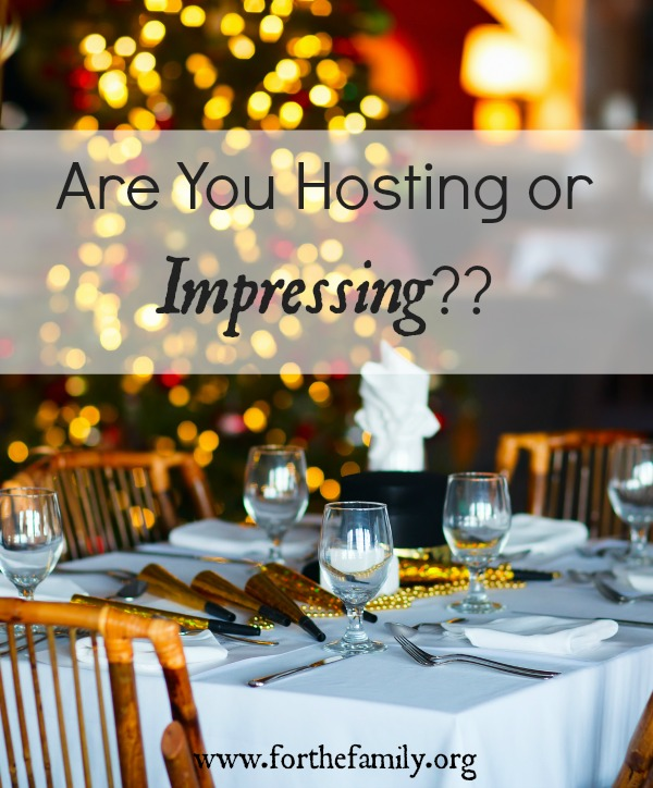 Are You Hosting or Impressing