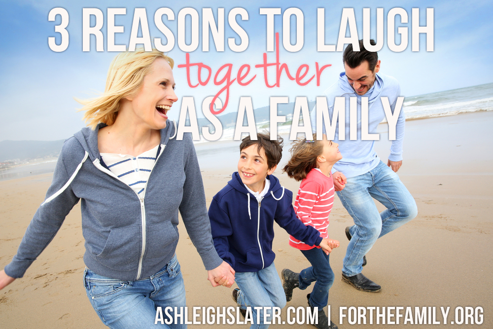 3 Reasons to Laugh Together as a Family