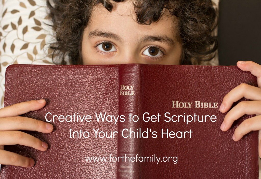 Creative Ways to Get Scripture Into Your Child's Heart