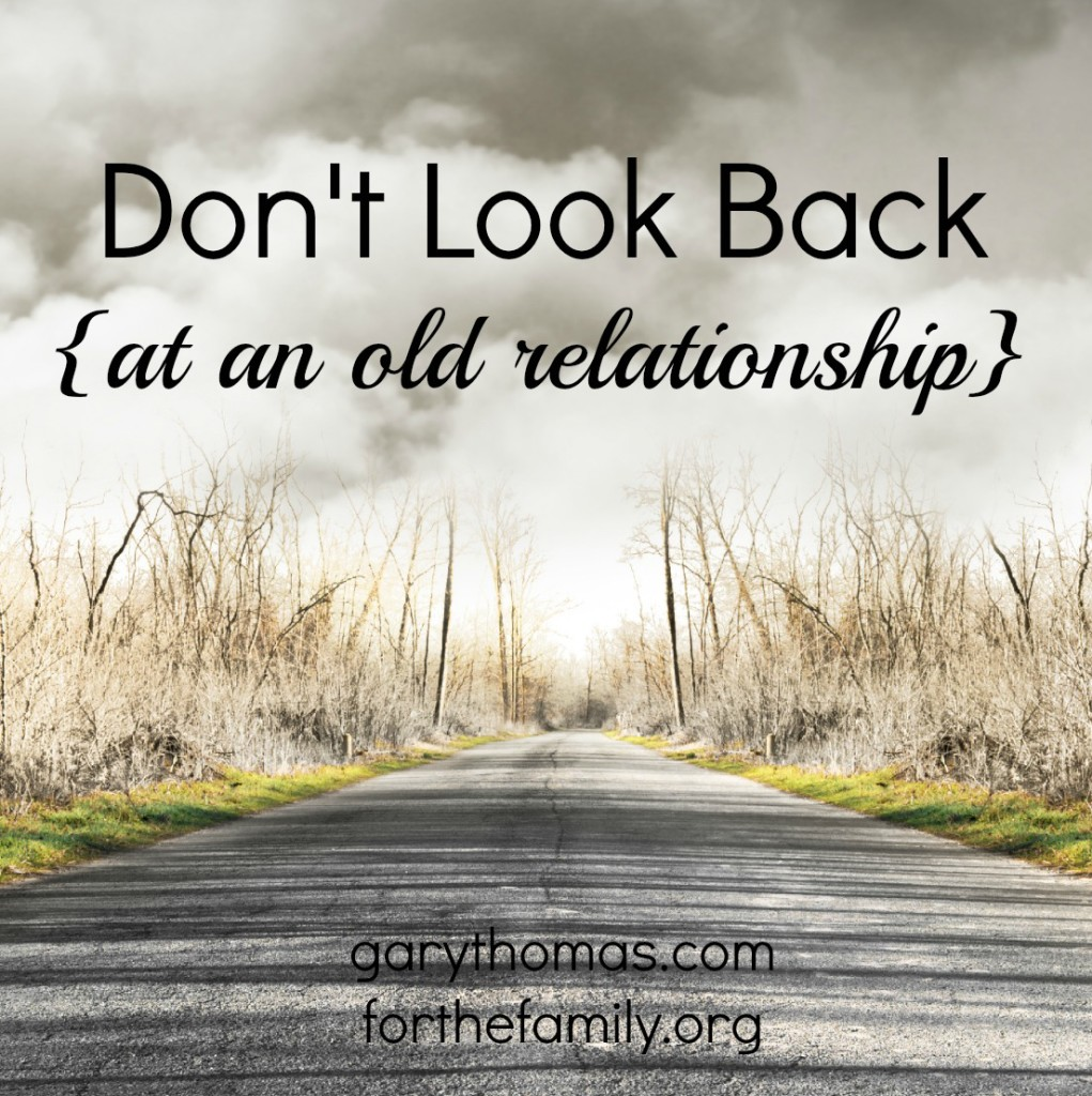 Don't Look Back at an Old Relationship
