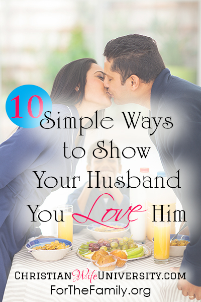 10 Simple Ways to Show Your Husband You Love Him