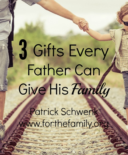 3 Gifts Every Father Can Give His Family
