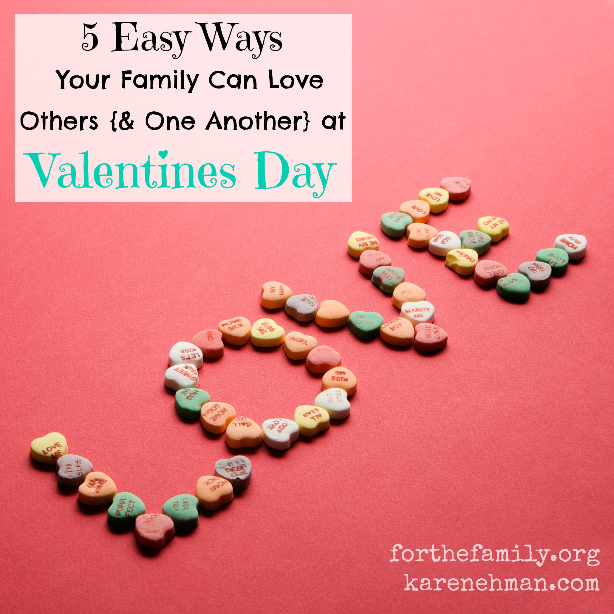 5 Easy Ways Your Family Can Love Others {& One Another} at Valentines Day