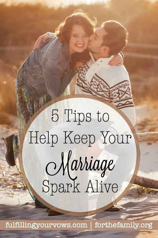 5 Tips to Keep the Marriage Spark Alive :: forthefamily.org