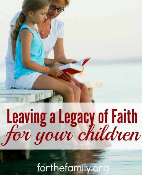 Leaving-a-Legacy-of-Faith-for-Your-Children-682x1024