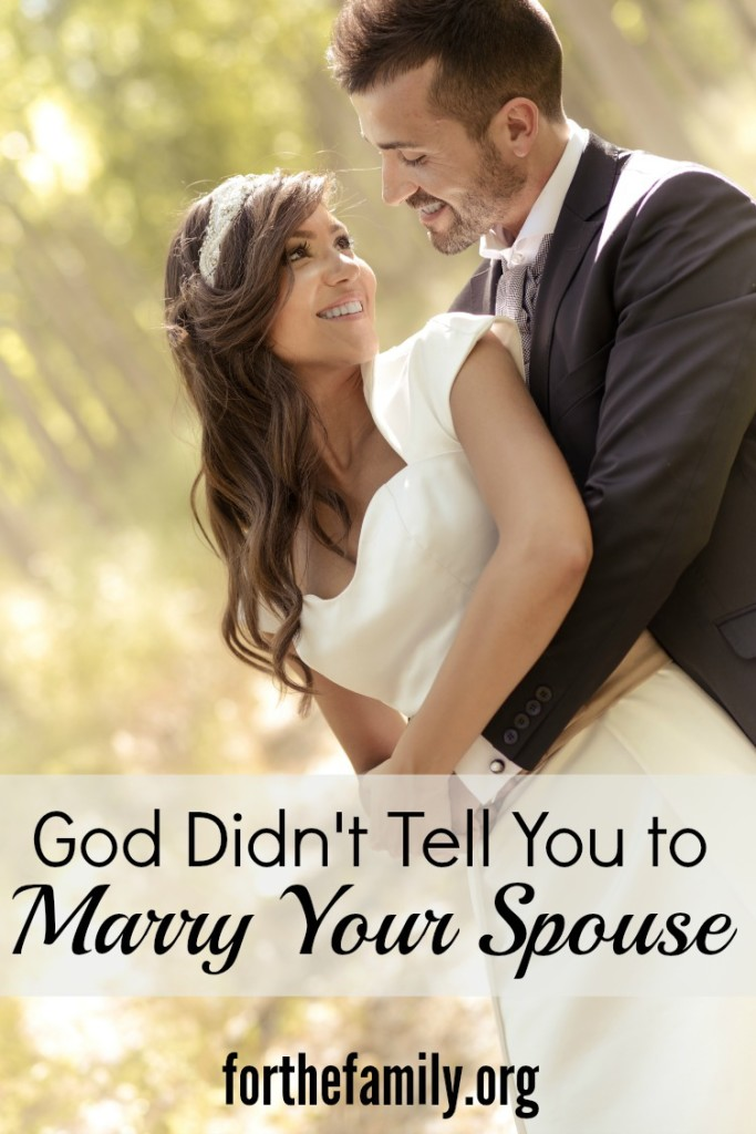 God Didn't Tell You to Marry Your Spouse
