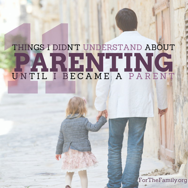11 Things I Didn't Understand about Parenting until I became a parent