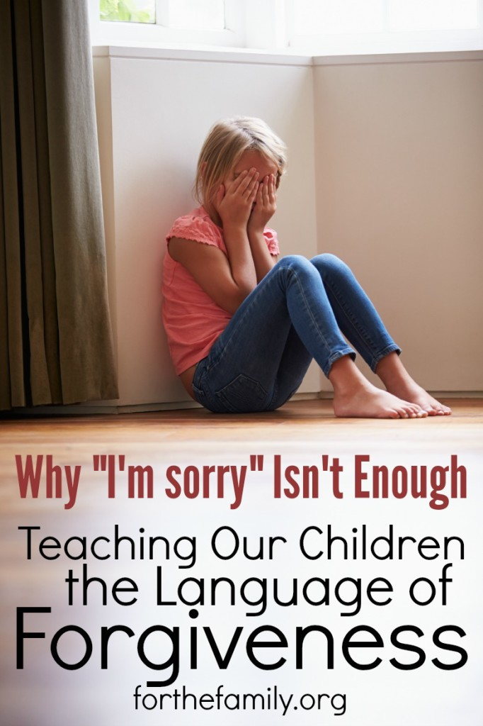 "Teaching our children to say ""I'm sorry"" isn't enough. Let's go deep to understand and teach the language of forgiveness in our families."