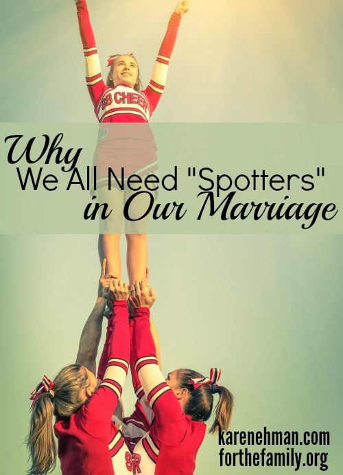 """Why We All Need """"Spotters"""" in Our Marriage"""