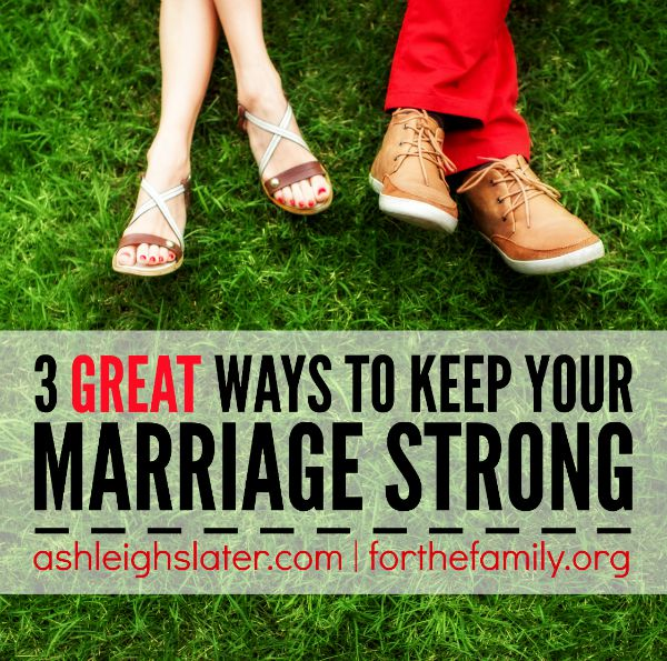 Working out to be in top form? How about testing the strength of your marriage? These three things will strengthen your marriage muscles and bless your family!