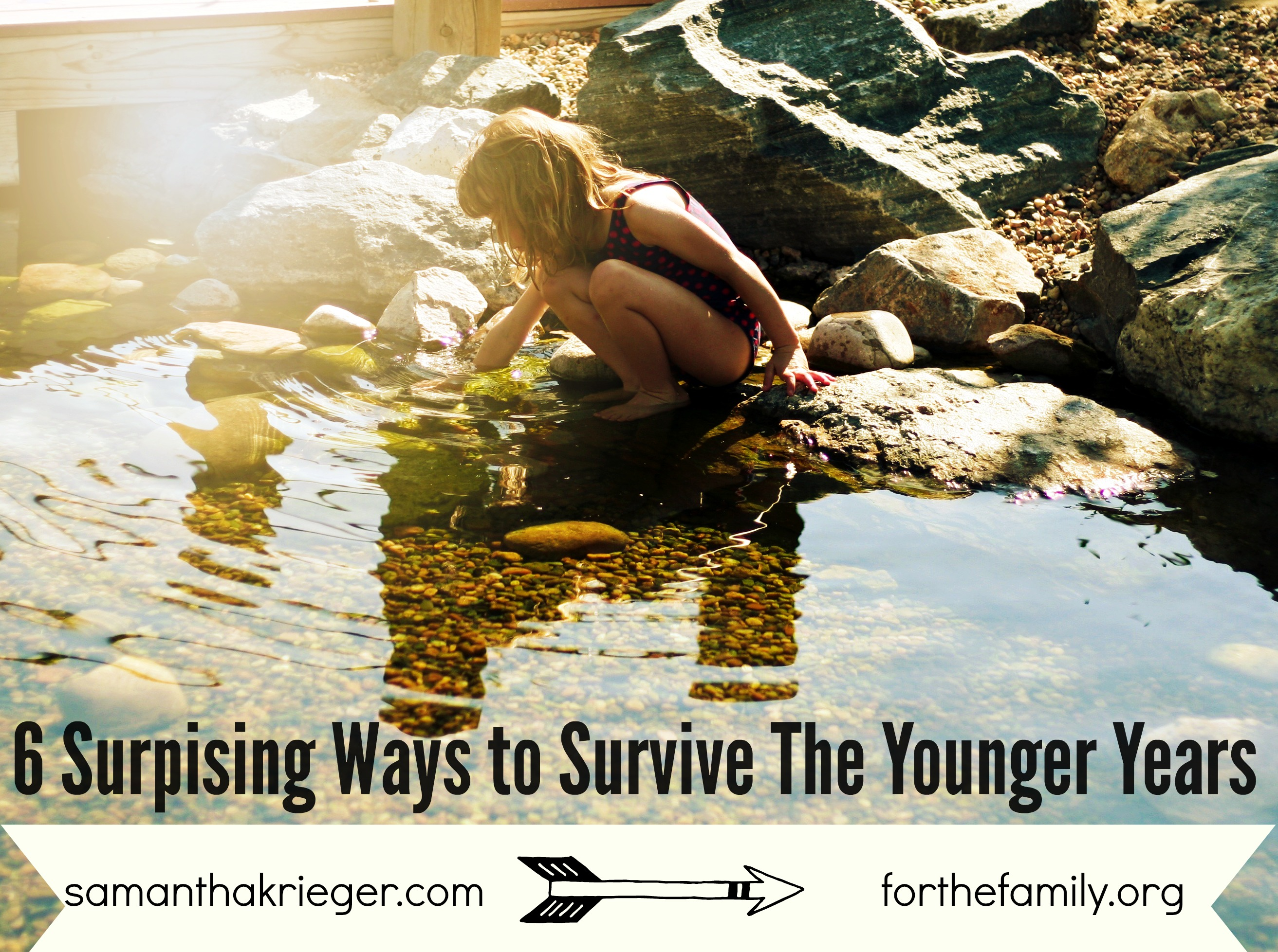 6 Surprising Ways to Survive The Younger Years