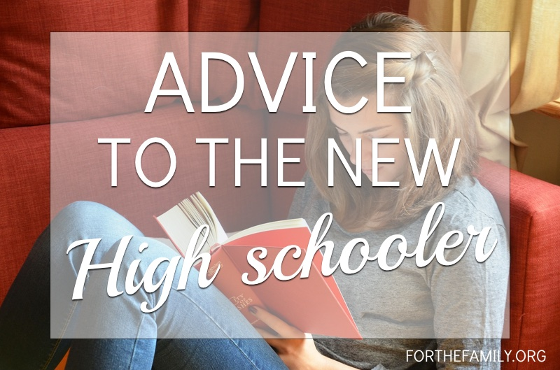 Have a child entering high school for the first time this Fall? What do you want them to hold onto? To carry with them each day? How about this practical advice, written just for them?