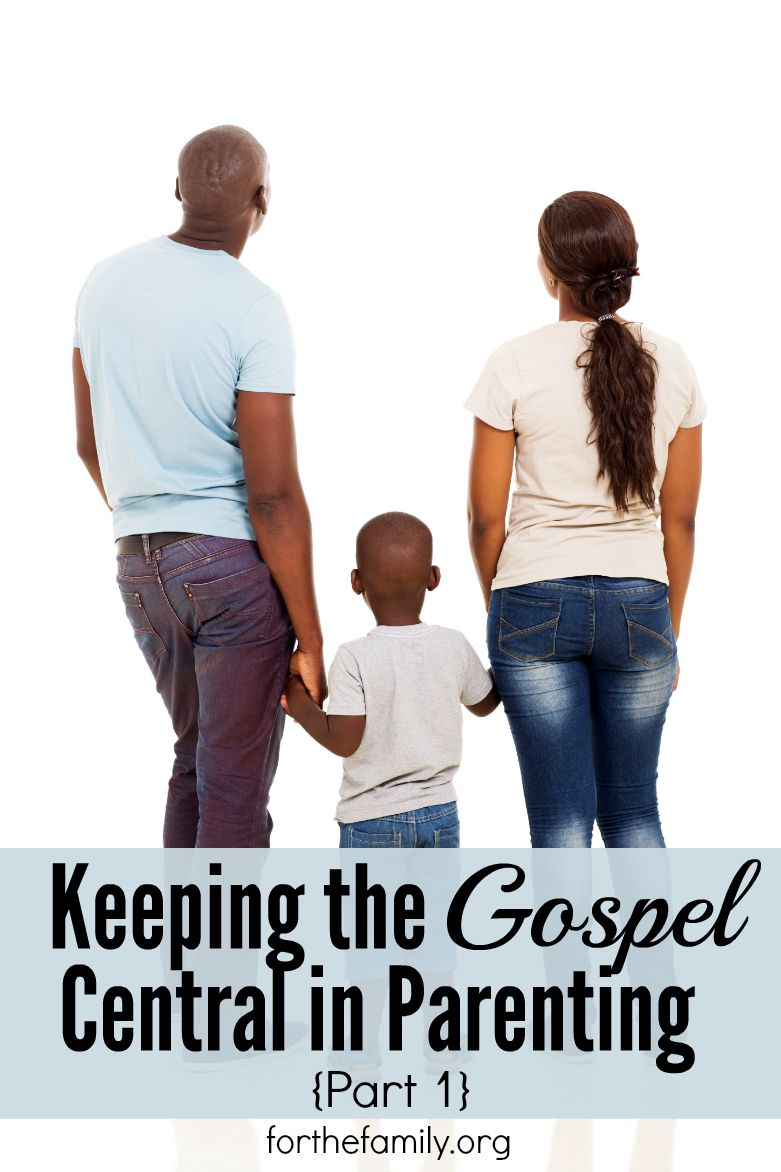 Keeping the Gospel Central in Parenting {Part One}